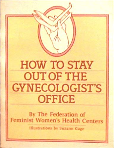 How to Stay Out of the Gynecologist
