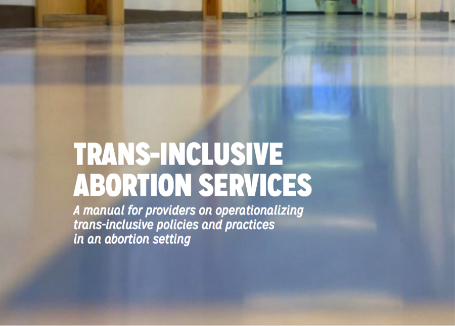 Trans-Inclusive Abortion Services: A manual for providers Image